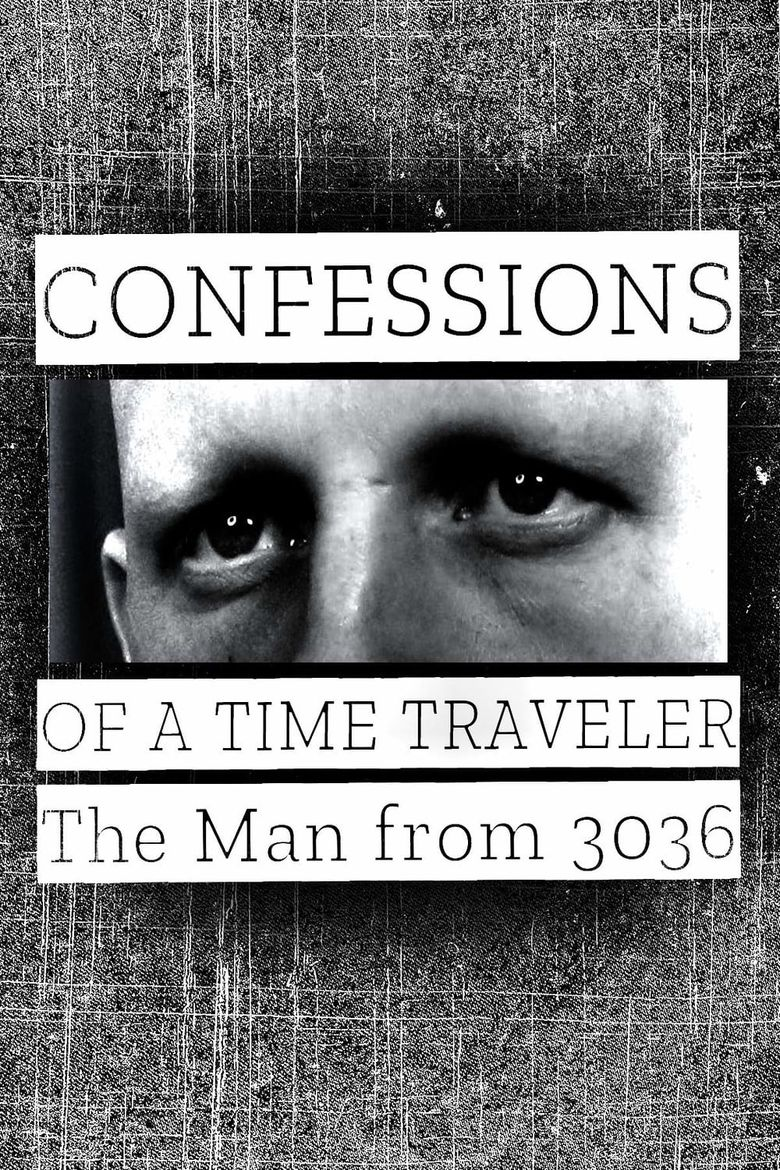 Confessions of a Time Traveler: The Man from 3036 Poster