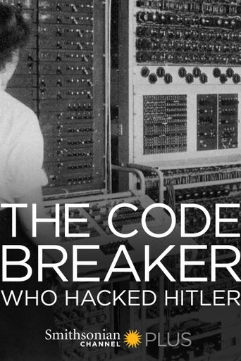 The Codebreaker Who Hacked Hitler Poster