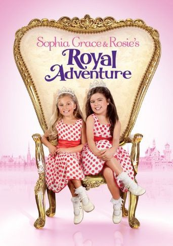 Sophia Grace & Rosie's Royal Adventure Poster