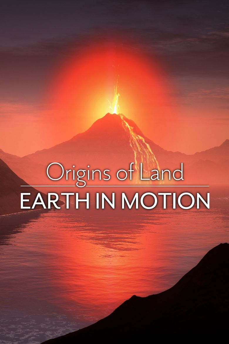 Origins of Land - Earth in Motion Poster
