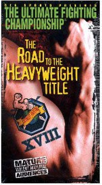 UFC 18: Road To The Heavyweight Title Poster