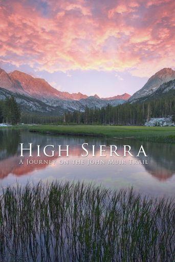 High Sierra: A Journey On The John Muir Trail Poster