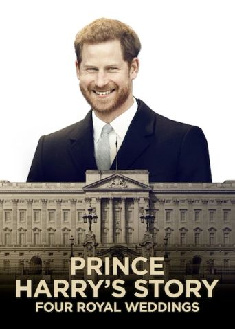 Prince Harry's Story: Four Royal Weddings Poster