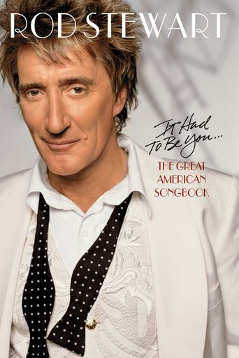 Rod Stewart - It Had to Be You The Great American Songbook Poster