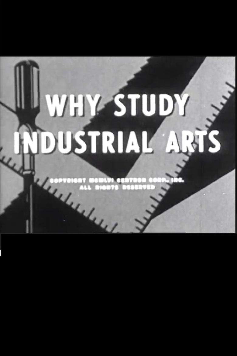 Why Study Industrial Arts? Poster