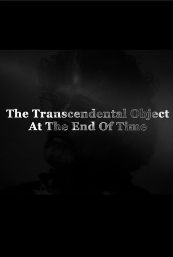 The Transcendental Object at the End of Time Poster