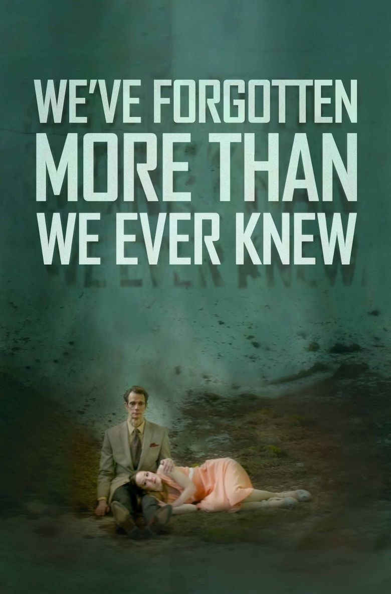 We've Forgotten More Than We Ever Knew Poster