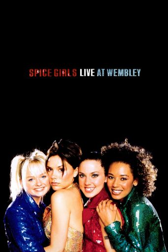 Spice Girls: Live at Wembley Stadium Poster