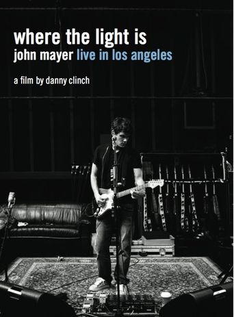 John Mayer: Where the Light Is Live in Los Angeles Poster