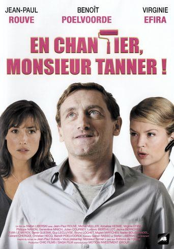 En chantier, monsieur Tanner ! Poster