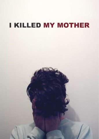 Watch I Killed My Mother
