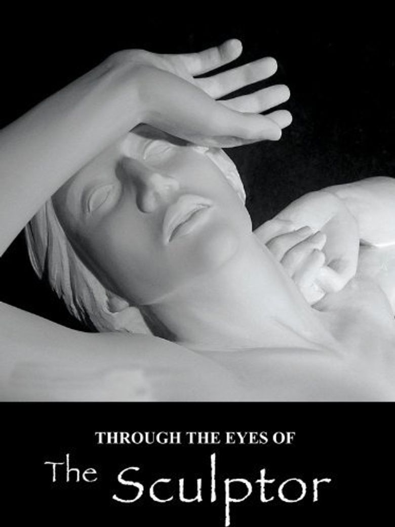 Through the Eyes of the Sculptor Poster
