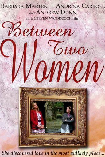 Watch Between Two Women