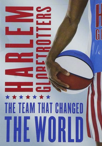 The Harlem Globetrotters: The Team That Changed the World Poster