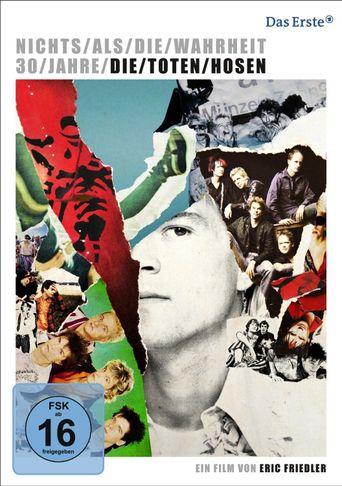 Nichts als die Wahrheit - 30 Jahre Die Toten Hosen Poster