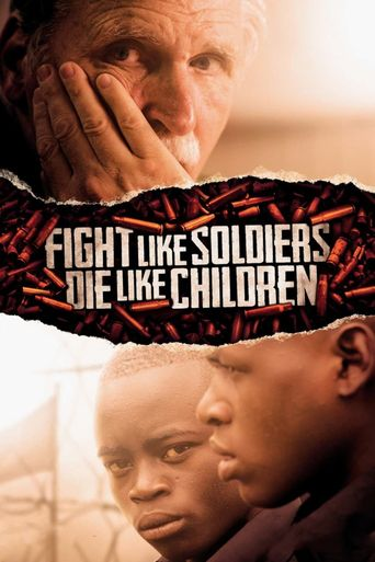 Fight Like Soldiers, Die Like Children Poster