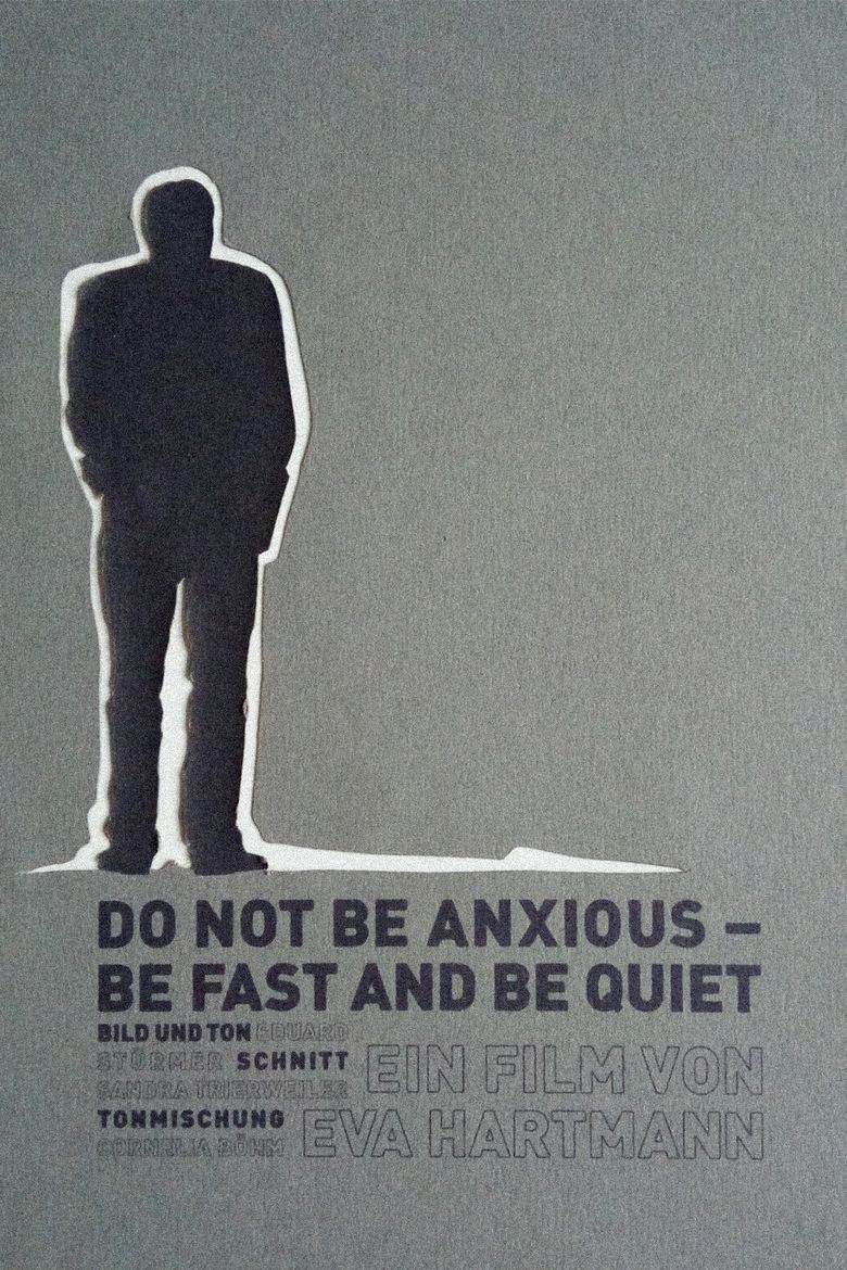 Do Not Be Anxious — Be Fast And Be Quiet Poster