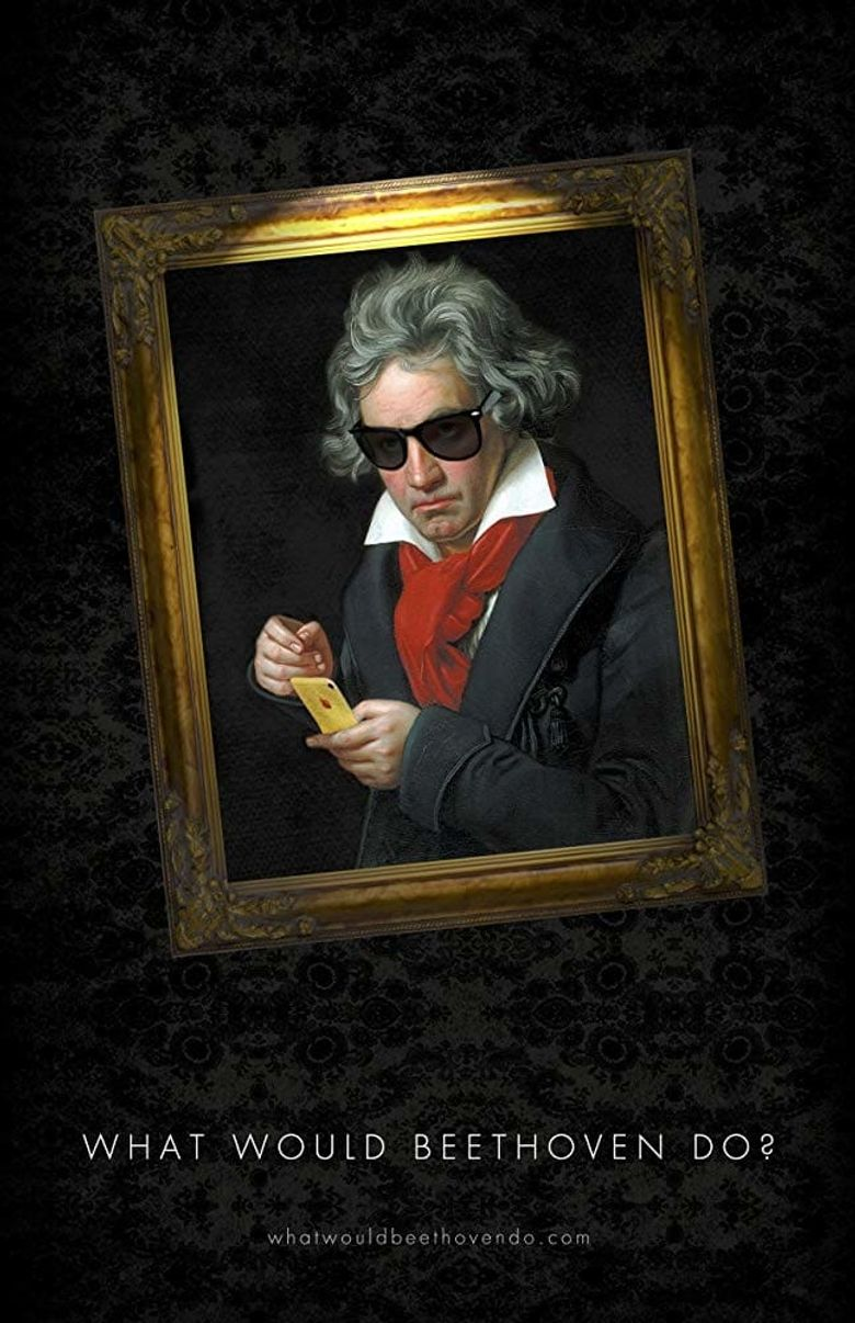 What Would Beethoven Do? Poster