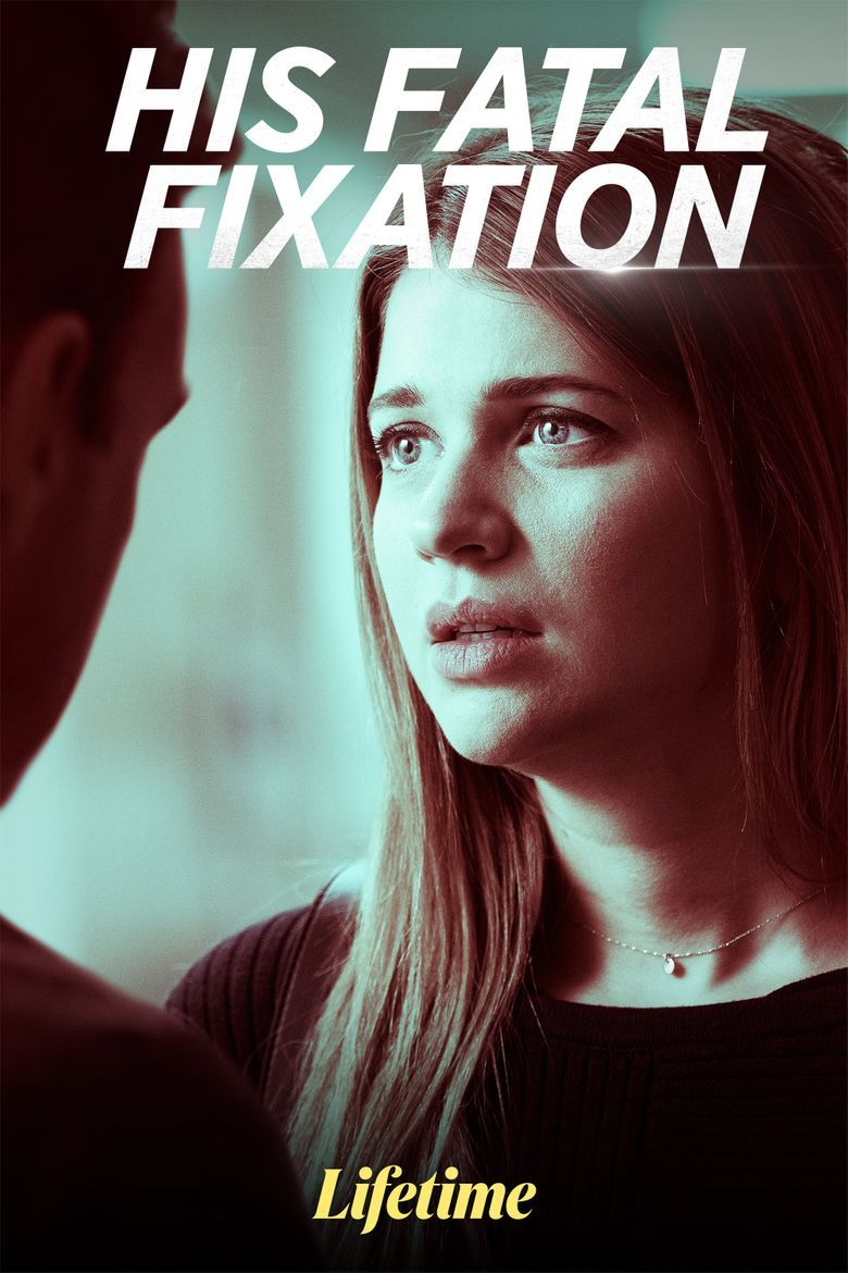 His Fatal Fixation Poster