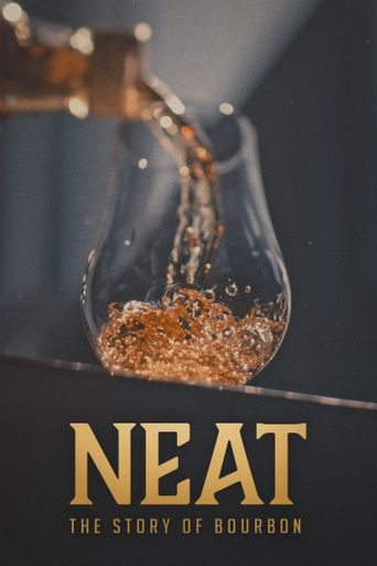 Neat: The Story of Bourbon Poster