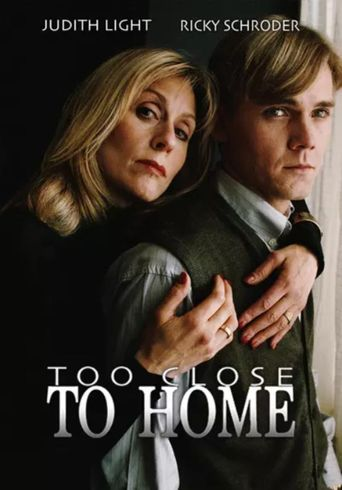 Too Close To Home Poster