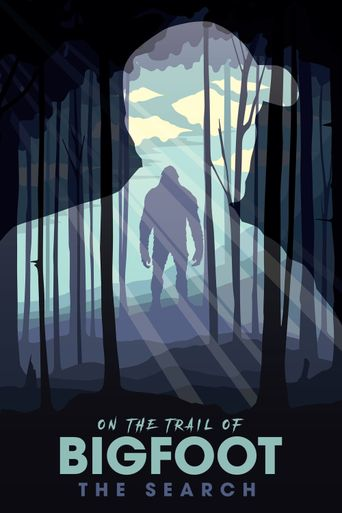 On the Trail of Bigfoot- The Search Poster