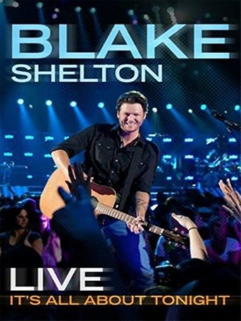 Blake Shelton Live: It's All About Tonight Poster