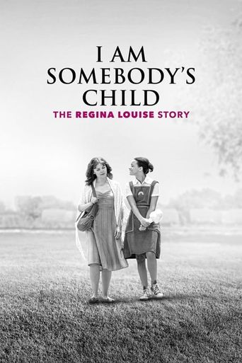 I Am Somebody's Child: The Regina Louise Story Poster
