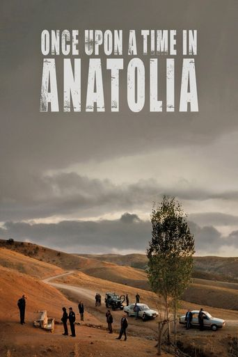 Watch Once Upon a Time in Anatolia
