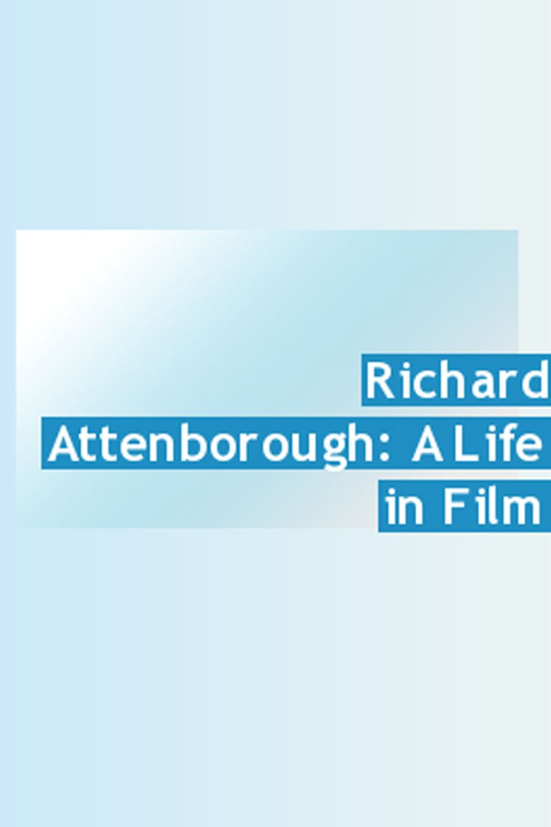 Richard Attenborough: A Life in Film Poster
