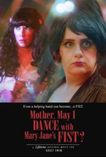 Mother, May I Dance with Mary Jane's Fist?: A Lifetone Original Movie Poster