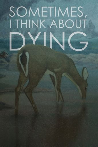 Sometimes, I Think About Dying Poster