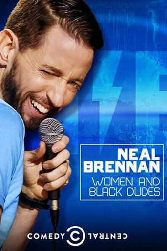 Neal Brennan: Women and Black Dudes Poster
