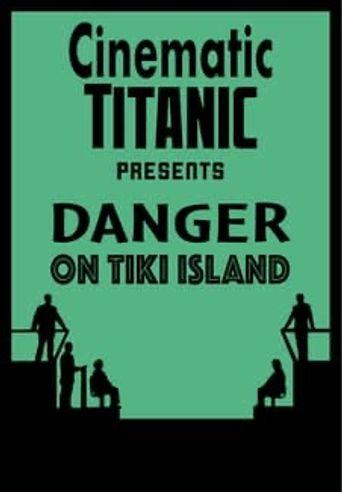 Cinematic Titanic: Danger on Tiki Island Poster