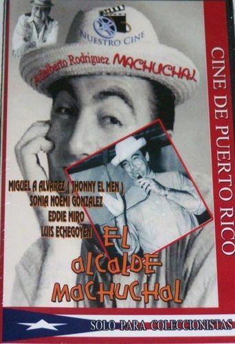 El alcalde de Machuchal Poster
