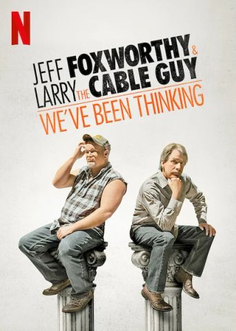 Jeff Foxworthy & Larry the Cable Guy: We've Been Thinking Poster