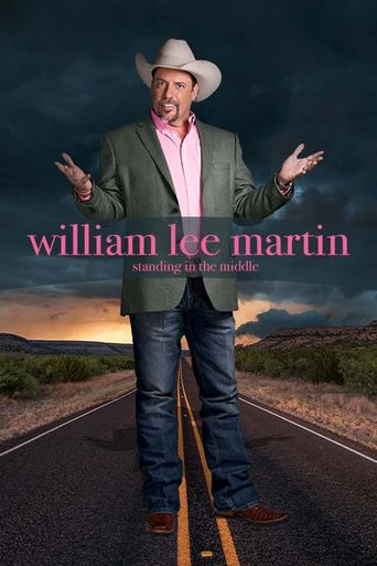 William Lee Martin: Standing in the Middle Poster