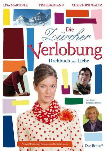 Die Zürcher Verlobung – Drehbuch zur Liebe Poster