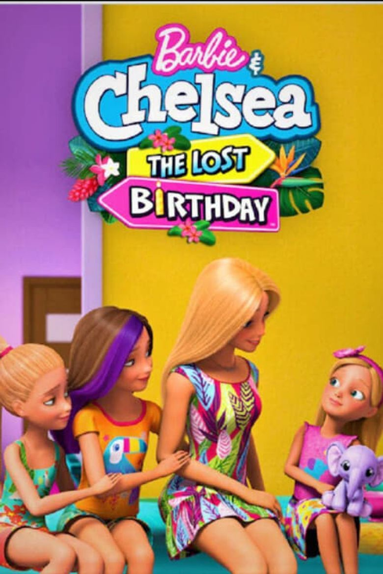 Barbie & Chelsea the Lost Birthday Poster