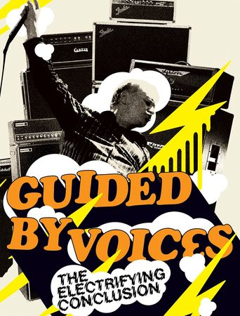 Guided By Voices: The Electrifying Conclusion Poster