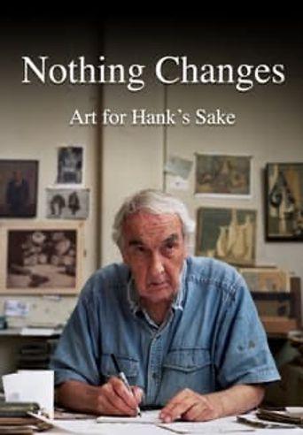 Nothing Changes: Art for Hank's Sake Poster
