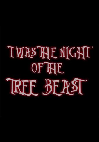 Twas the Night of the Tree Beast Poster