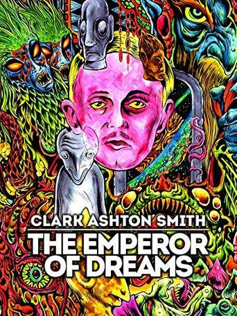Clark Ashton Smith: The Emperor of Dreams Poster