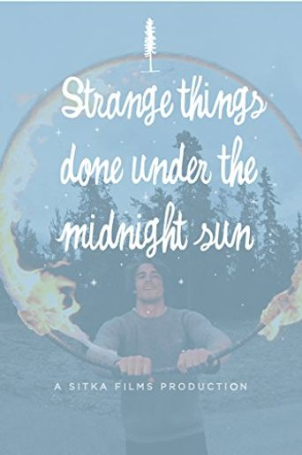 There Are Strange Things Done in the Midnight Sun Poster