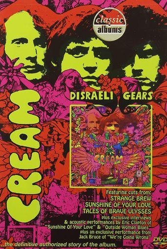 Classic Albums: Cream - Disraeli Gears Poster