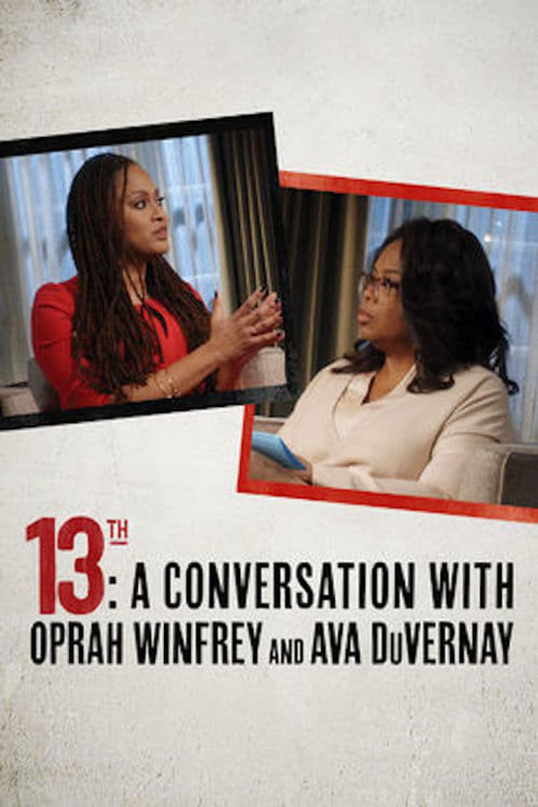 13th: A Conversation with Oprah Winfrey & Ava DuVernay Poster