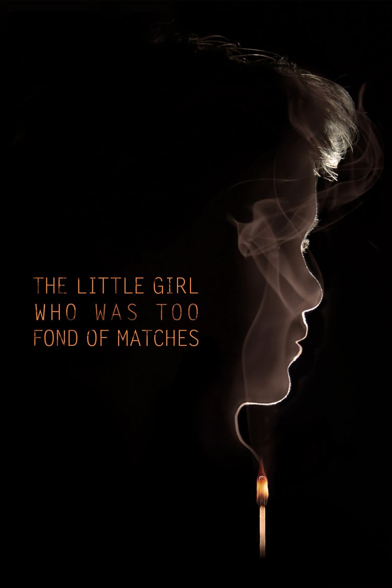 The Little Girl Who Was Too Fond of Matches Poster