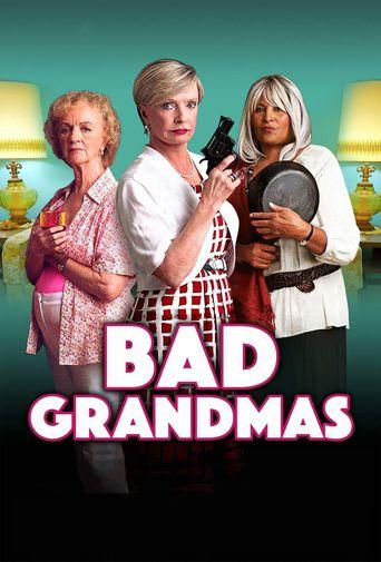 Bad Grandmas Poster