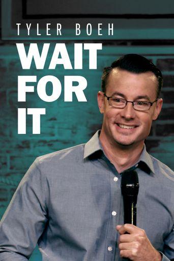 Tyler Boeh: Wait For It Poster