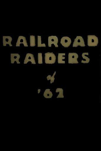 Railroad Raiders of '62 Poster